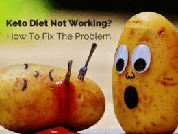 Keto Diet Not Working? How To Fix The Problem