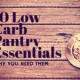 10 Low-Carb Pantry Essentials heading on a brown timber table with a cup of coffee